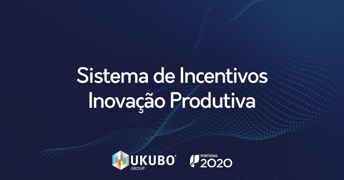 Sistema de Incentivos – Inovação Produtiva